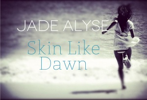 Skin Like Dawn